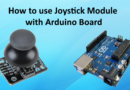 How to use Joystick Module with Arduino Board