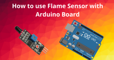 How to use Flame Sensor with Arduino Board